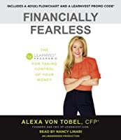Financially fearless : the LearnVest program for taking control of your money