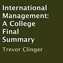 International Management: A College Final Summary (       UNABRIDGED) by Trevor Clinger Narrated by Al Remington