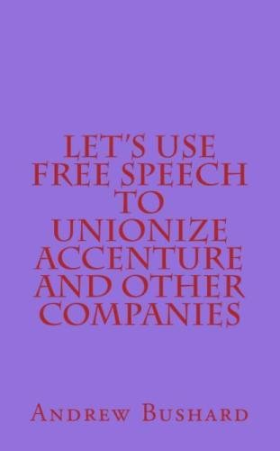 lets-use-free-speech-to-unionize-accenture-and-other-companies
