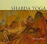 Yoga Of Sound Shabda Yoga