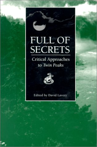Full of Secrets: Critical Approaches to Twin Peaks (Contemporary Approaches to Film and Media Series)