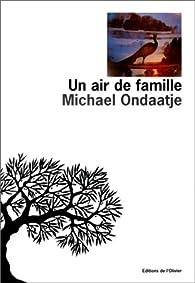 Un air de famille par Michael Ondaatje