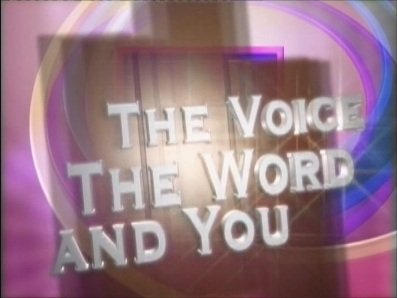 The Voice,the Word and You (Part 3 of 3)