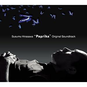 : パプリカ オリジナル・サウンドトラック