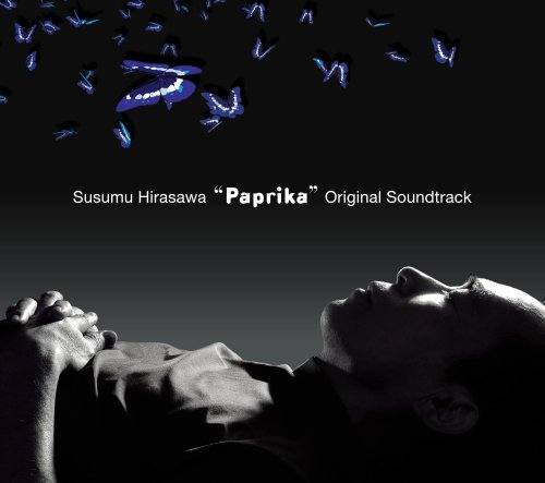 パプリカ オリジナルサウンドトラック
