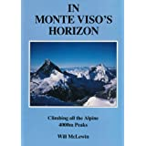 In Monte Viso's Horizon: Climbing All the Alpine 4000 Metre Peaksby Will McLewin
