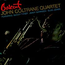 ♪Crescent / John Coltrane Quartet (黄金のカルテット)