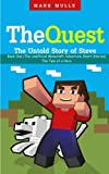 img - for The Quest: The Untold Story of Steve, Book One (The Unofficial Minecraft Adventure Short Stories): The Tale of a Hero (Volume 1) book / textbook / text book