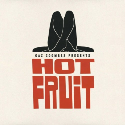 Gaz Coombes Presents... - Hot Fruit (Single)