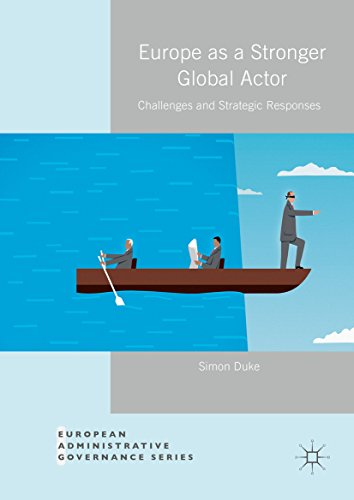 Europe as a Stronger Global Actor: Challenges and Strategic Responses (European Administrative Governance) (Security As A Service compare prices)