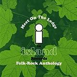 Meet on the Ledge: Island Records Folk Box Set
