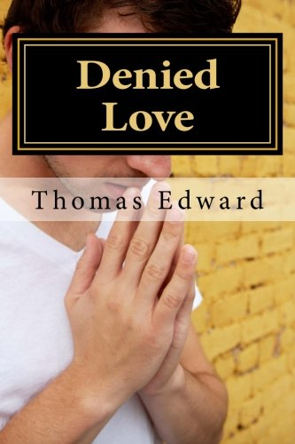 Denied Love: Sexually abused men who have been rejected and neglected help in today's church
