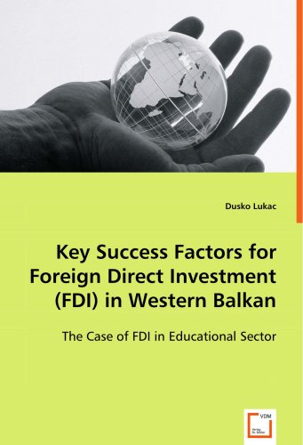 Key Success Factors for Foreign Direct Investment (FDI)in Western Balkan: The Case of FDI in Educational Sector