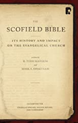 The Scofield Bible : its history and impact on the evangelical church
