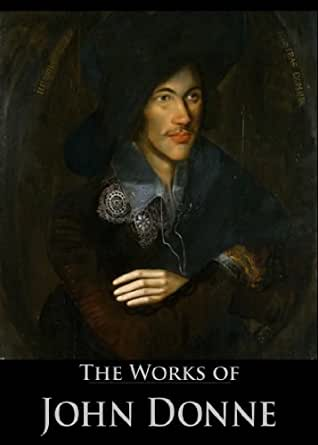 john donne holy sonnet 16 A poetry lesson: john donne's 'holy sonnet xiv'  born towards the end of the  16th century in 1572 donne was an exact contemporary of.