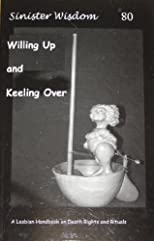 Sinister Wisdom 80: Willing Up and Keeling Over: A Lesbian Handbook and Death Rights and Rituals