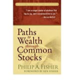 img - for [ PATHS TO WEALTH THROUGH COMMON STOCKS (WILEY INVESTMENT CLASSICS (PAPERBACK)) - GREENLIGHT ] By Fisher, Philip A ( Author) 2007 [ Paperback ] book / textbook / text book