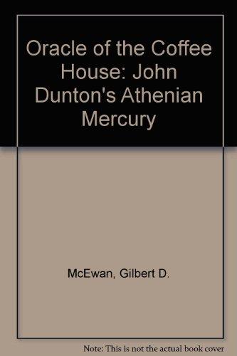 The Oracle Of The Coffee House : John Dunton'S Athenian Mercury
