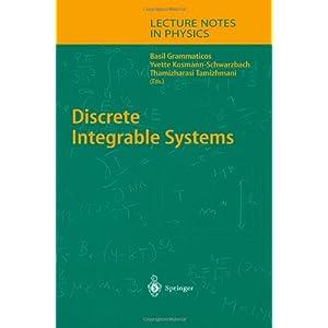Discrete integrable systems Basil Grammaticos, Thamizharasi Tamizhmani, Yvette Kosmann-Schwarzbach
