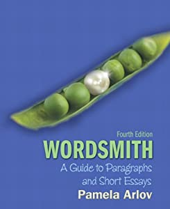 Wordsmith: A Guide to Paragraphs and Short Essays (with MyWritingLab ...