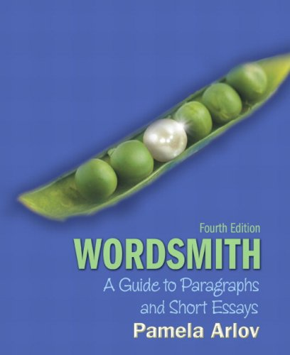 Wordsmith: A Guide to Paragraphs and Short Essays (with...