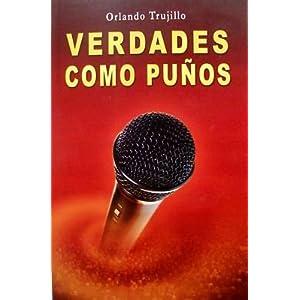 Verdades Como Punos (1era Edicion) (Dr. Orlando Trujillo)