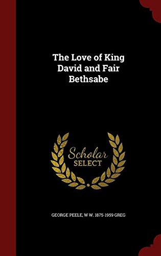The Love of King David and Fair Bethsabe