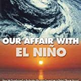 img - for Our Affair With El Nino book / textbook / text book