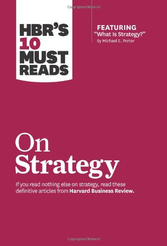 HBR's 10 Must Reads on Strategy (including featured...