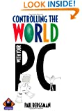 Controlling The World with Your PC