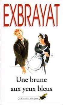 Une brune aux yeux bleus  par Exbrayat