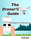 The Droner's Guide: from beginner to professional