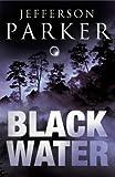 BLACK WATER (0007156138) by T. JEFFERSON PARKER