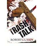 img - for [ Trash Talk [ TRASH TALK ] By Gussin, Robert ( Author )Oct-01-2006 Hardcover book / textbook / text book