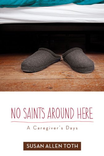 No Saints around Here: A Caregive's Days