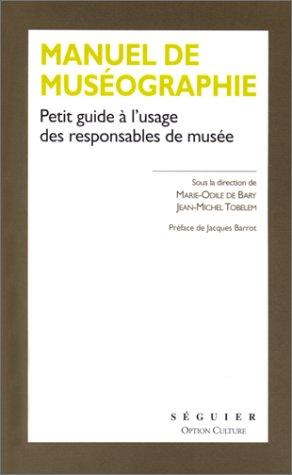 Manuel de muséographie: Petit guide à l'usage des responsables de musée