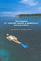 Complete 21st Century Travel Marketing Handbook, The (Trade)