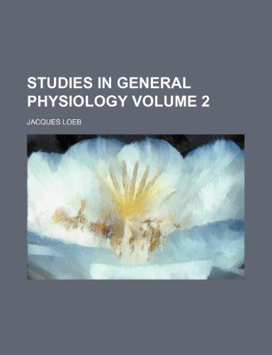 Studies in general physiology Volume 2