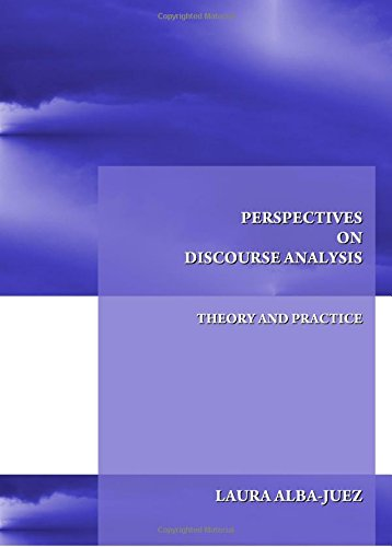 Perspectives on Discourse Analysis: Theory and Practice