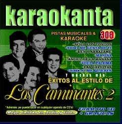 Karaokanta Los Caminantes #308 FORMATO PISTAS MUSICALES & KARAOKE