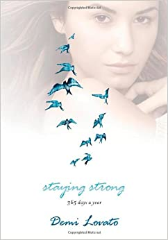 Staying Strong: 365 Days a Year: Demi Lovato: 8601401356141: Amazon