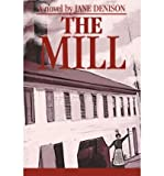img - for [ [ [ The Mill [ THE MILL ] By Denison, Jane ( Author )Oct-01-2003 Paperback book / textbook / text book