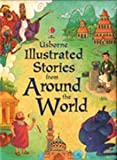 img - for Illustrated Stories from Around the World (Usborne Illustrated Stories) book / textbook / text book