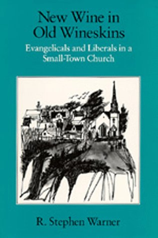 Image for New Wine in Old Wineskins: Evangelicals and Liberals in a Small-Town Church