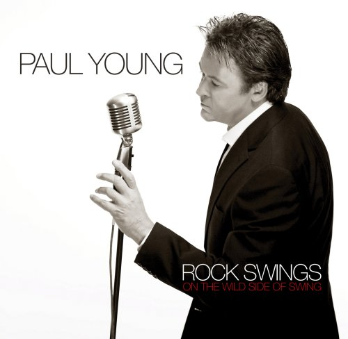 Paul Young - Rock Swings-Ltd. Edition - Zortam Music