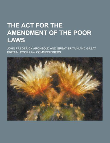 The ACT for the Amendment of the Poor Laws