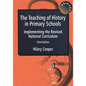 The Teaching of History in Primary Schools: Implementing the Revised National Curriculum (Paperback)