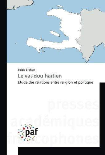 Le vaudou haïtien: Etude des relations entre religion et politique