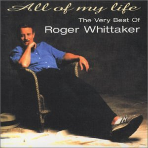 Roger Whittaker - All Of My Life: Very Best Of - Zortam Music