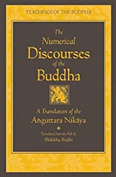 The Numerical Discourses of the Buddha: A Complete Translation of the Anguttara Nikaya (Teachings of the Buddha)